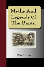 Myths and Legends of the Bantu by Alice Werner image