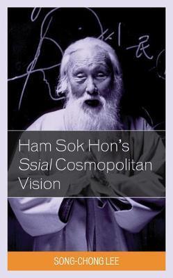 Ham Sok Hon's Ssial Cosmopolitan Vision by Song-Chong Lee