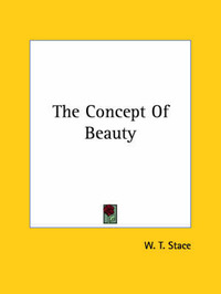 The Concept of Beauty by W T Stace