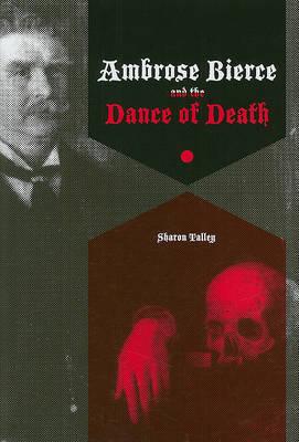 Ambrose Bierce and the Dance of Death by Sharon Talley