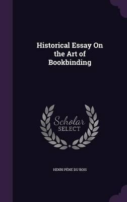 Historical Essay on the Art of Bookbinding by Henri Pene Du Bois image