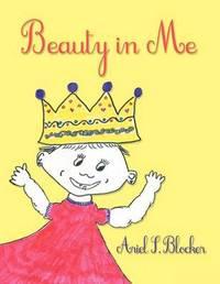 Beauty In Me by Ariel S. Blocker