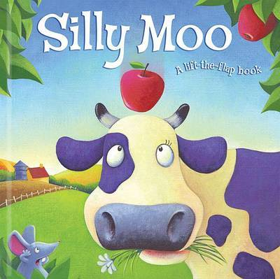 Silly Moo! by Karen King
