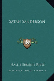 Satan Sanderson by Hallie Erminie Rives