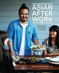 Asian After Work by Adam Liaw