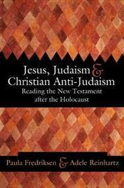 Jesus, Judaism, and Christian Anti-Judaism image