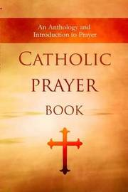 Catholic Prayer Book by Jeremiah Vallery