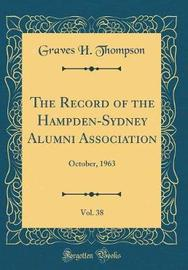 The Record of the Hampden-Sydney Alumni Association, Vol. 38 by Graves H Thompson image