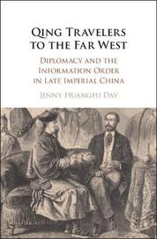 Qing Travelers to the Far West by Jenny Huangfu Day