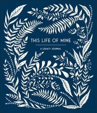 This Life of Mine by ANNE PHYFE PALMER