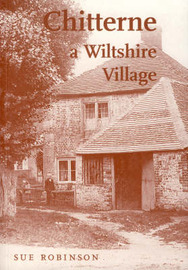 Chitterne: A Wiltshire Village by Sue Robinson image