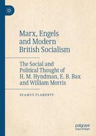 Marx, Engels and Modern British Socialism by Seamus Flaherty