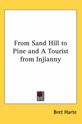 From Sand Hill to Pine and A Tourist from Injianny by Bret Harte image