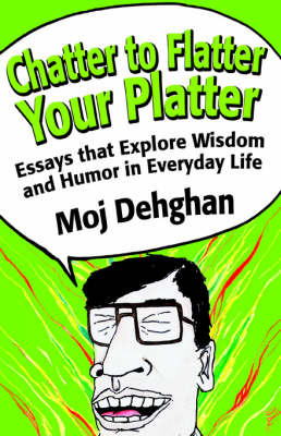 Chatter to Flatter Your Platter by Moj Dehghan image