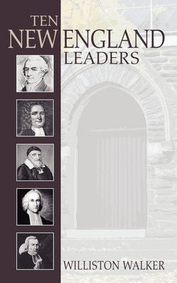 Ten New England Leaders by Williston Walker image
