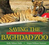 Saving the Baghdad Zoo by Kelly Milner Halls image