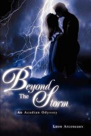 Beyond the Storm: An Acadian Odyssey by Leon M Arceneaux