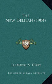 The New Delilah (1904) by Eleanore S Terry