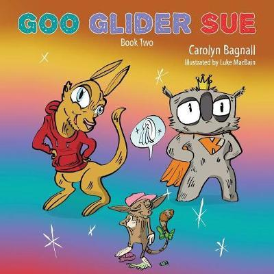 Goo Glider Sue by Carolyn Bagnall