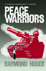 Peace Warriors by Raymond Huber