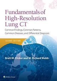 Fundamentals of High-Resolution Lung CT by Brett M. Elicker