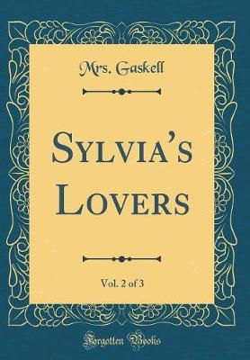Sylvia's Lovers, Vol. 2 of 3 (Classic Reprint) by Mrs Gaskell