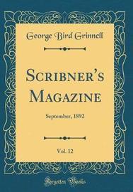 Scribner's Magazine, Vol. 12 by George Bird Grinnell image