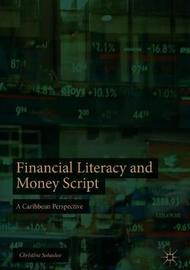 Financial Literacy and Money Script by Christine Sahadeo