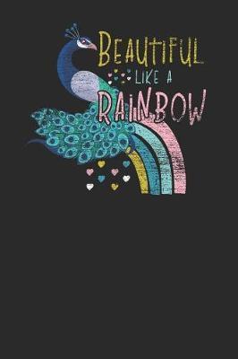 Beautiful Like A Rainbow by Peacock Publishing