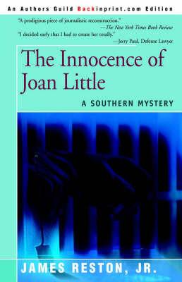 The Innocence of Joan Little: A Southern Mystery by James Reston, Jr., Jr.