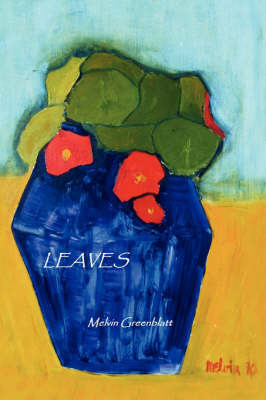 Leaves by Melvin Greenblatt