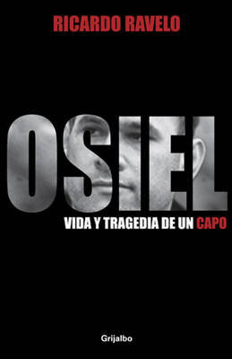 Osiel by Ricardo Ravelo
