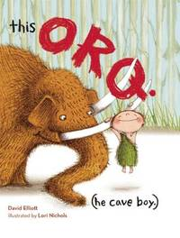 This Orq. (He Cave Boy.) by David Elliott