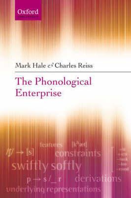 The Phonological Enterprise by Mark Hale image