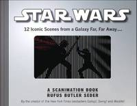 Star Wars: A Scanimation Book by Rufus Butler Seder