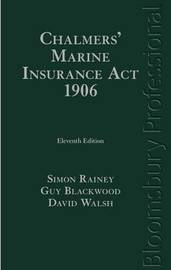Chalmers' Marine Insurance Act 1906 by David F. Walsh