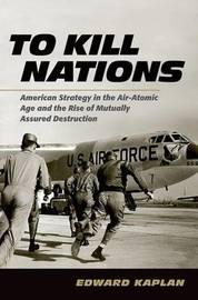 To Kill Nations by Edward Kaplan