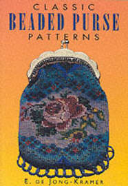 Classic Beaded Purse Patterns by E.De Jong-Kramer