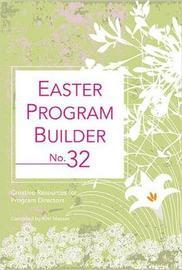 Easter Program Builder No. 32 by Kim Messer