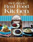 Dr Libby's Real Food Kitchen by Libby Weaver