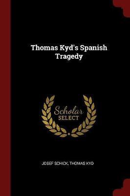 Thomas Kyd's Spanish Tragedy by Josef Schick