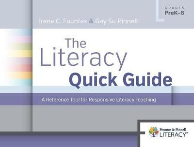 The Literacy Quick Guide by Gay Su Pinnell