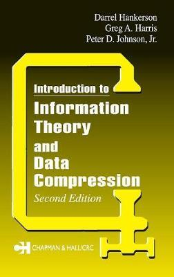 Introduction to Information Theory and Data Compression by Peter D. Johnson