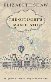 The Optimist's Manifesto by Elizabeth Shaw