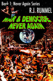 War & Democide Never Again (Never Again Series, Book 1) by R.J Rummel