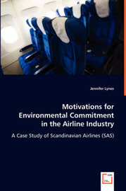 Motivations for Environmental Commitment in the Airline Industry by Jennifer Lynes