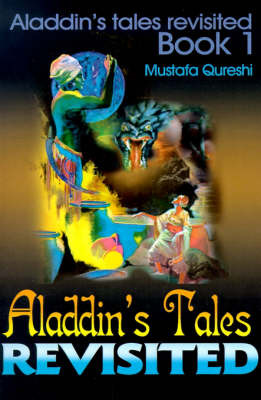 Aladdin's Tales Revisited: Aladdin's Tales Revisited Book 1 by Mustafa Qureshi image