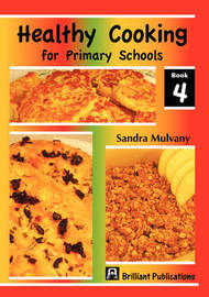 Healthy Cooking for Primary Schools: Book 4 by Sandra Mulvaney image