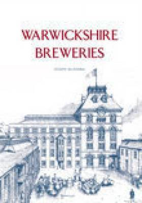 Warwickshire Breweries by Joe McKenna