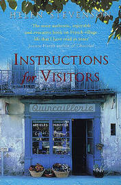 Instructions for Visitors: Life and Love in a French Town by Helen Stevenson image